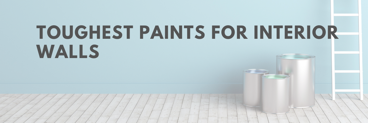 Toughest Paints For Interior Walls 2021 A Lick Of Paint